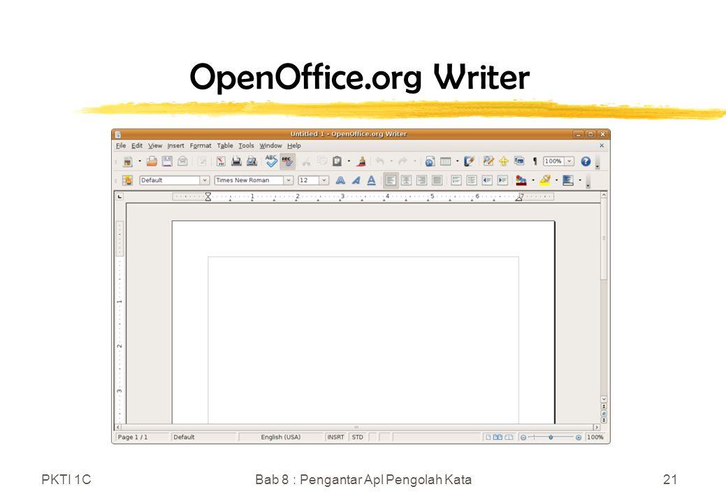 PKTI 1CBab 8 : Pengantar Apl Pengolah Kata21 OpenOffice.org Writer