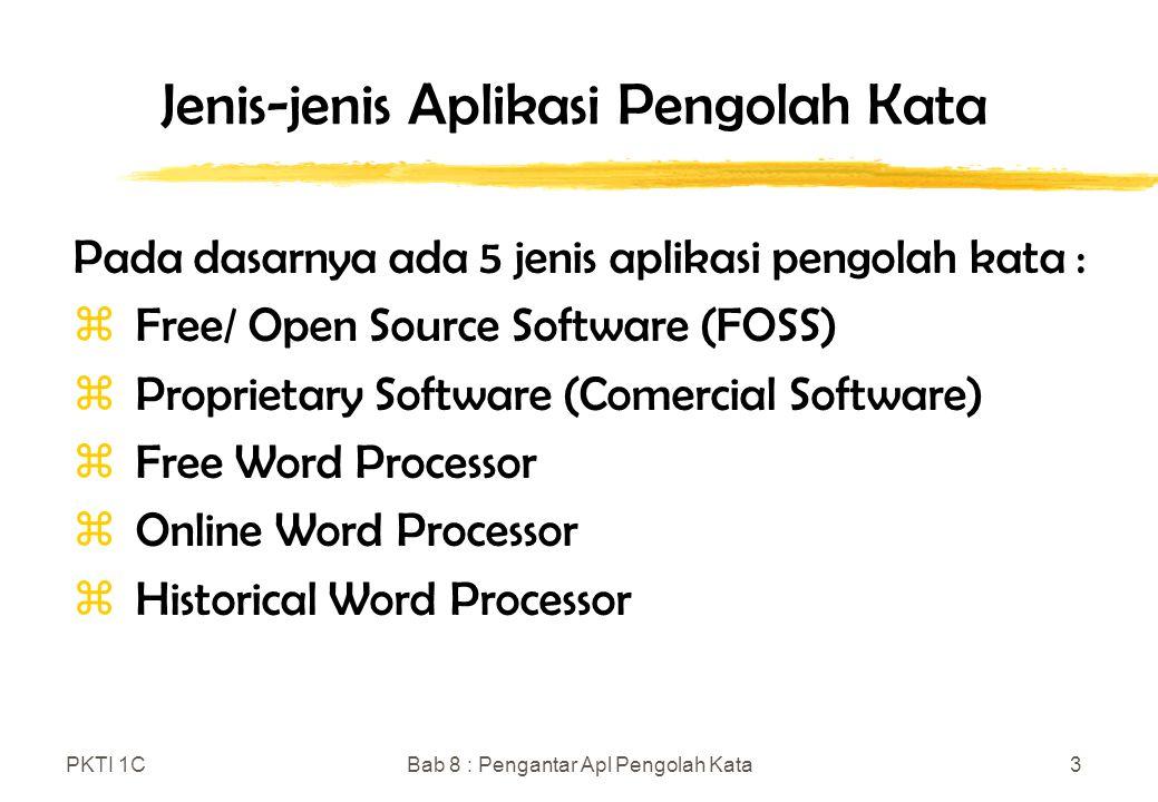 PKTI 1CBab 8 : Pengantar Apl Pengolah Kata24 Kemudahan dalam Aplikasi Pengolah Kata Beberpa kemudahan/ fasilitas dalam aplikasi pengolah kata : zPembuatan dokumen, menyunting, menyimpan kedalam suatu file dan pencetakan.