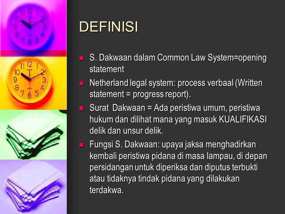 DEFINISI S. Dakwaan dalam Common Law System=opening statement S. Dakwaan dalam Common Law System=opening statement Netherland legal system: process ve