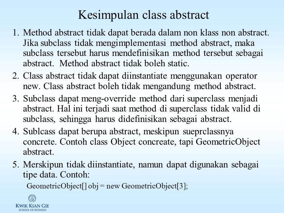 Kesimpulan class abstract 1.Method abstract tidak dapat berada dalam non klass non abstract.