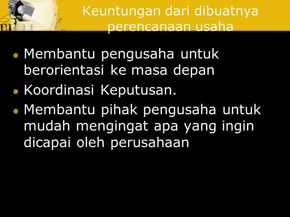 Tujuan Perencanaan Usaha 1. Perlindungan (Protektive) 2. Kesepakatan (Affirmative) Perlindungan(Protektive) artinya perencanaan bertujuan untuk memini