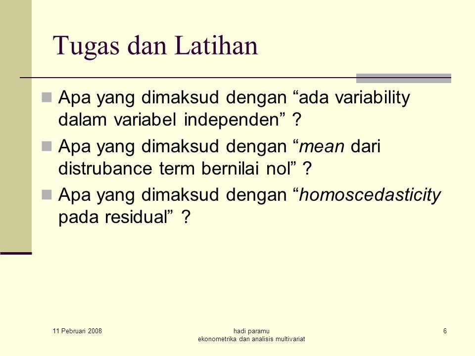 "Tugas dan Latihan Apa yang dimaksud dengan ""ada variability dalam variabel independen"" ? Apa yang dimaksud dengan ""mean dari distrubance term bernilai"