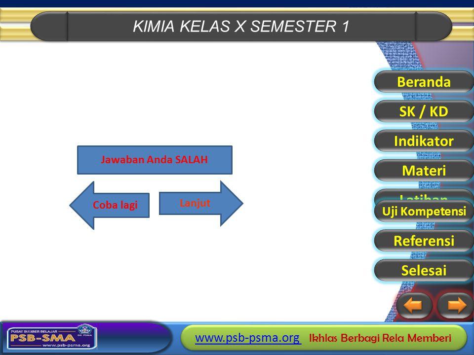 KIMIA KELAS X SEMESTER 1 www.psb-psma.org www.psb-psma.org Ikhlas Berbagi Rela Memberi www.psb-psma.org www.psb-psma.org Ikhlas Berbagi Rela Memberi L