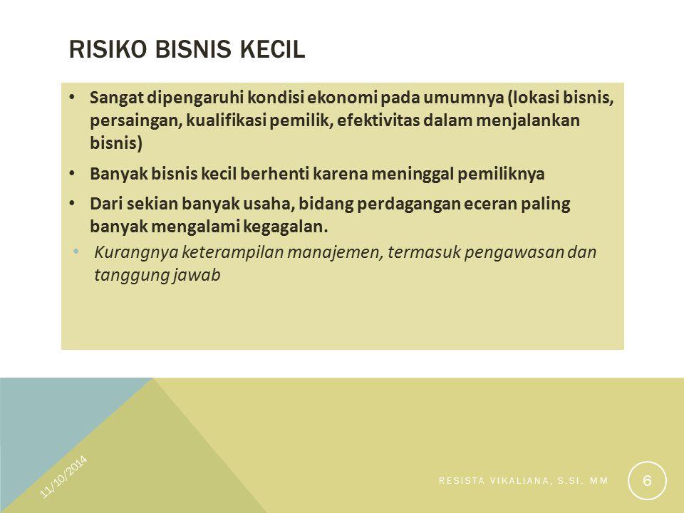 RISIKO BISNIS KECIL 11/10/2014 RESISTA VIKALIANA, S.SI.