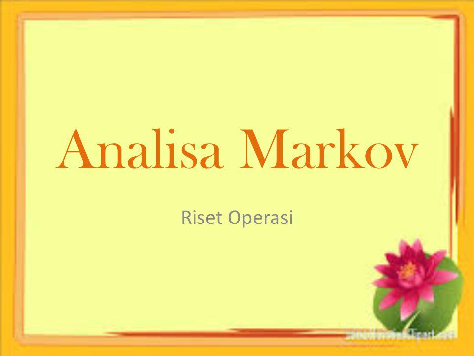 Analisa Markov Riset Operasi