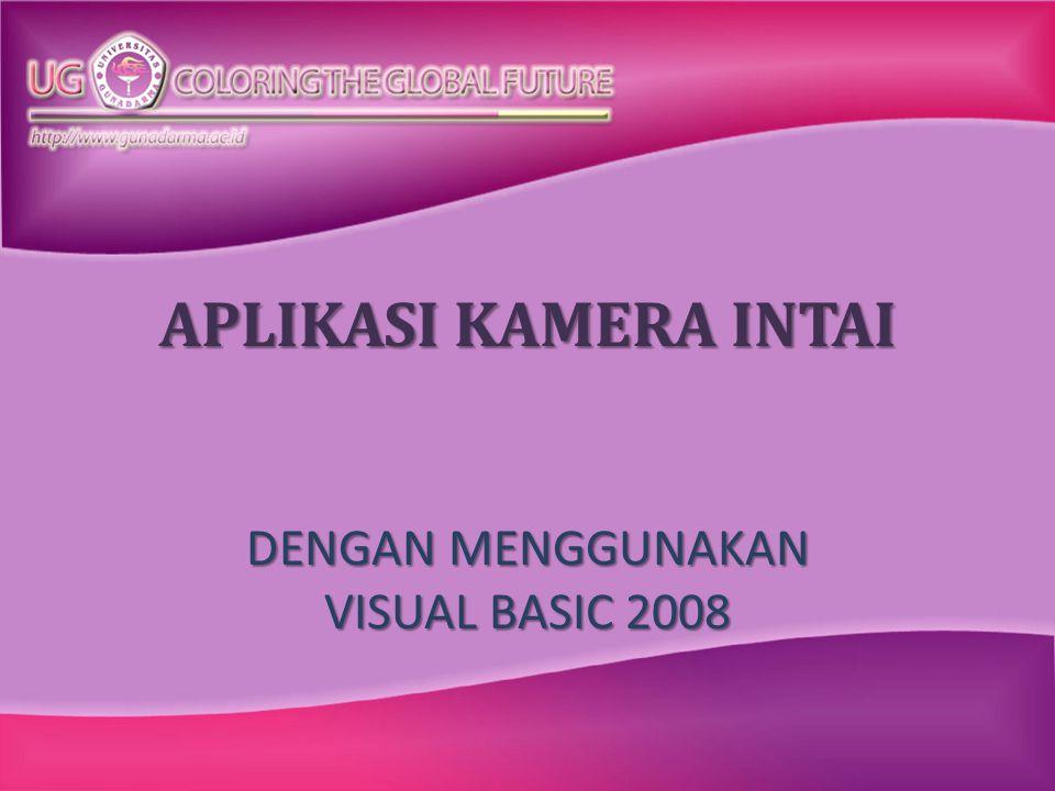 APLIKASI KAMERA INTAI DENGAN MENGGUNAKAN VISUAL BASIC 2008