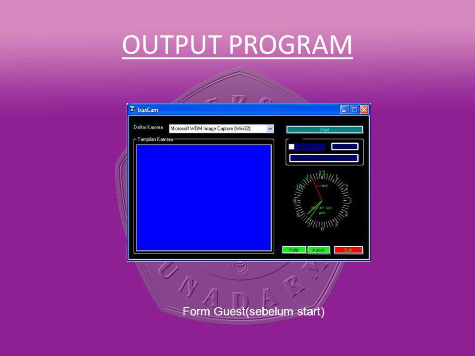 OUTPUT PROGRAM Form Guest(sebelum start)