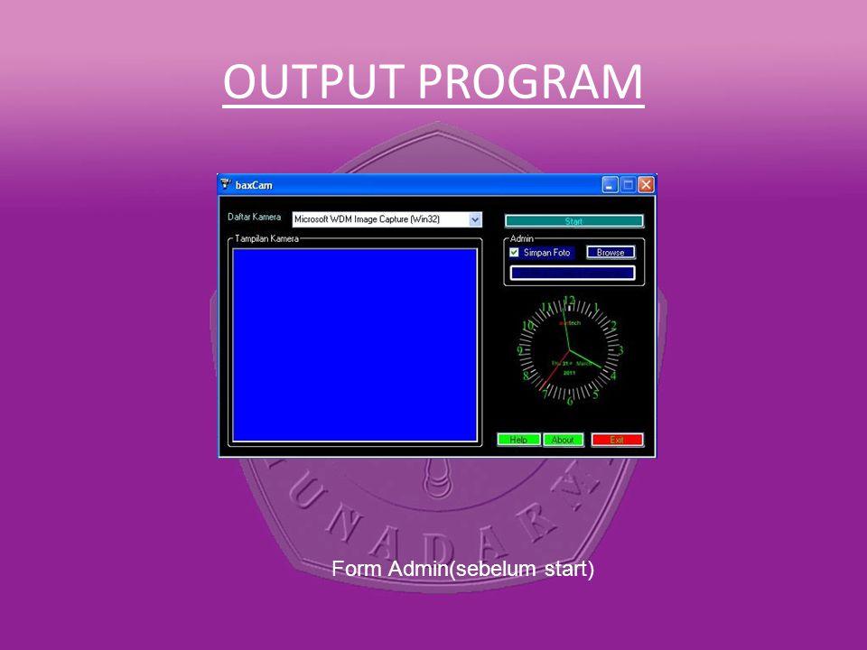 OUTPUT PROGRAM Form Admin(sebelum start)