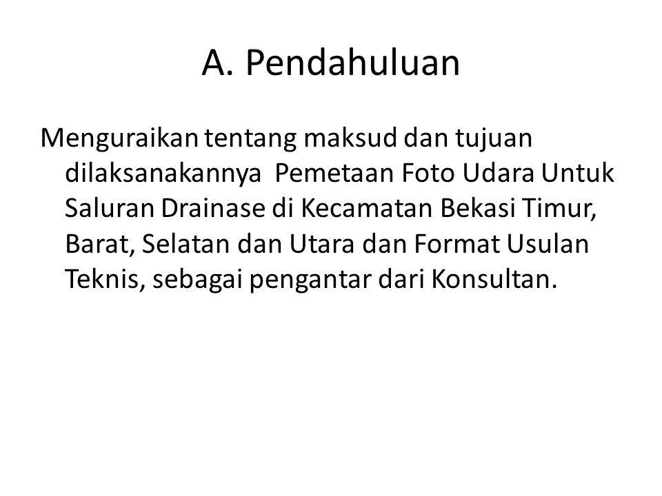 A. Pendahuluan Menguraikan tentang maksud dan tujuan dilaksanakannya Pemetaan Foto Udara Untuk Saluran Drainase di Kecamatan Bekasi Timur, Barat, Sela