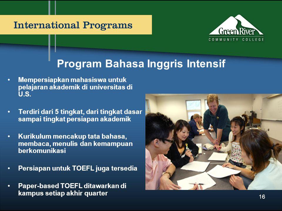 Program Bahasa Inggris Intensif Mempersiapkan mahasiswa untuk pelajaran akademik di universitas di U.S. Terdiri dari 5 tingkat, dari tingkat dasar sam