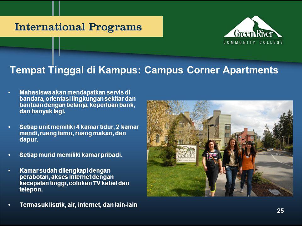 Tempat Tinggal di Kampus: Campus Corner Apartments Mahasiswa akan mendapatkan servis di bandara, orientasi lingkungan sekitar dan bantuan dengan belanja, keperluan bank, dan banyak lagi.
