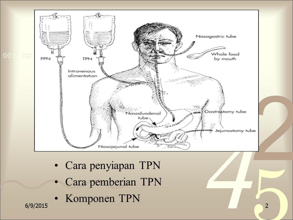 Ketika akan menggunakan TPN, konfirmasikan label tas TPN dengan bentuk order yang asli Larutan dapat dimodifikasi berdasarkan hasil laboratorium, gangguan yang dialami, hypermetabolism, atau faktor lain.