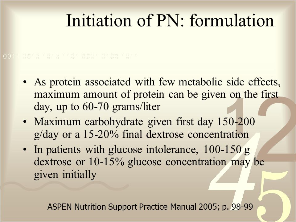 Initiation of PN: formulation As protein associated with few metabolic side effects, maximum amount of protein can be given on the first day, up to 60