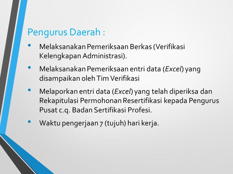 Pengurus Cabang : Memastikan dan menandatangani kelengkapan Lampiran Daftar Tilik Kelengkapan Dokumen (LDTKD) yang telah diverifikasi oleh Verifikator