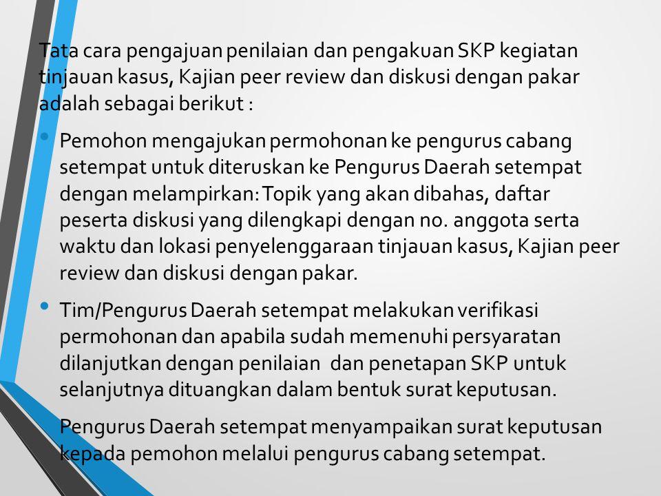 Persyaratan pemberian SKP Untuk Konferensi Daerah dan Rapat Kerja Daerah SKP sebagaimana ketentuan ini hanya diberikan kepada anggota yang berasal dar
