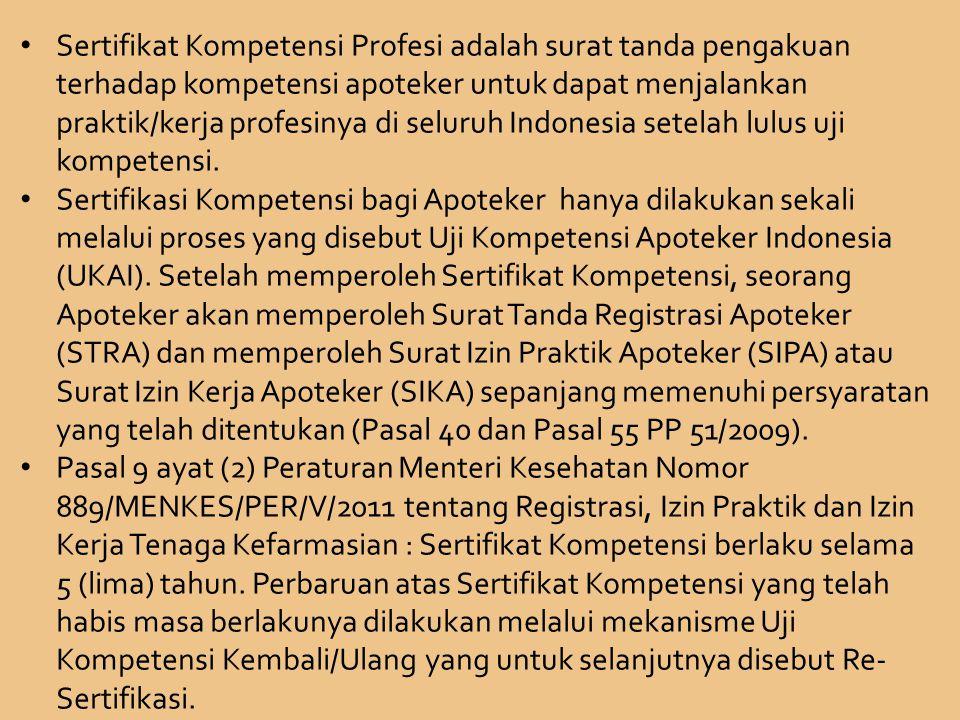 Sertifikat Kompetensi Profesi adalah surat tanda pengakuan terhadap kompetensi apoteker untuk dapat menjalankan praktik/kerja profesinya di seluruh Indonesia setelah lulus uji kompetensi.