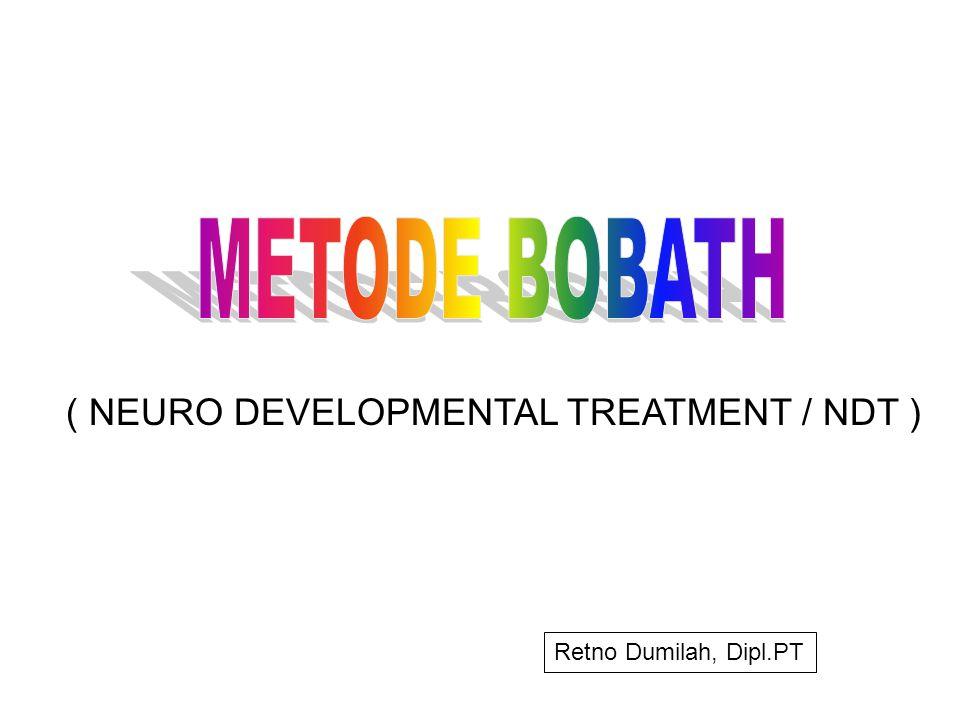 ( NEURO DEVELOPMENTAL TREATMENT / NDT ) Retno Dumilah, Dipl.PT