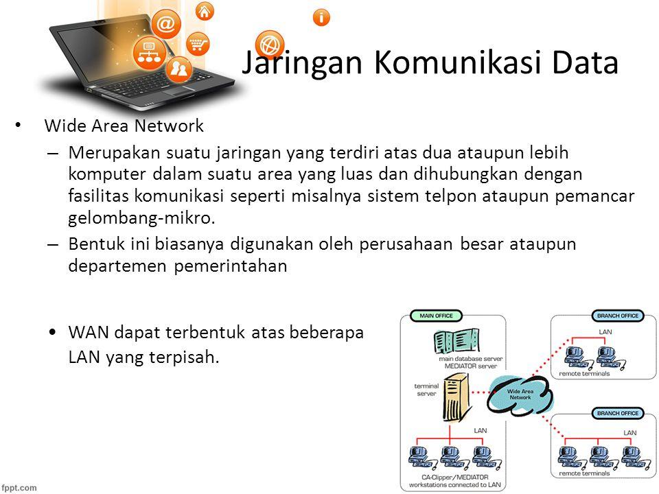 Jaringan Komunikasi Data Wide Area Network – Merupakan suatu jaringan yang terdiri atas dua ataupun lebih komputer dalam suatu area yang luas dan dihubungkan dengan fasilitas komunikasi seperti misalnya sistem telpon ataupun pemancar gelombang-mikro.