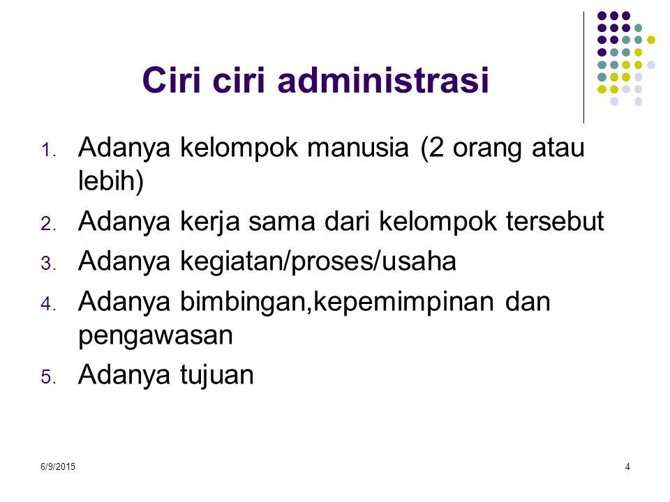 Perbedaan dan kesamaan arti administrasi dan manajemen 1.