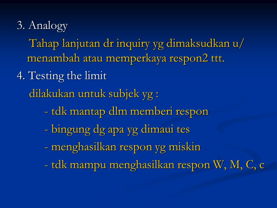 3. Analogy Tahap lanjutan dr inquiry yg dimaksudkan u/ menambah atau memperkaya respon2 ttt. Tahap lanjutan dr inquiry yg dimaksudkan u/ menambah atau