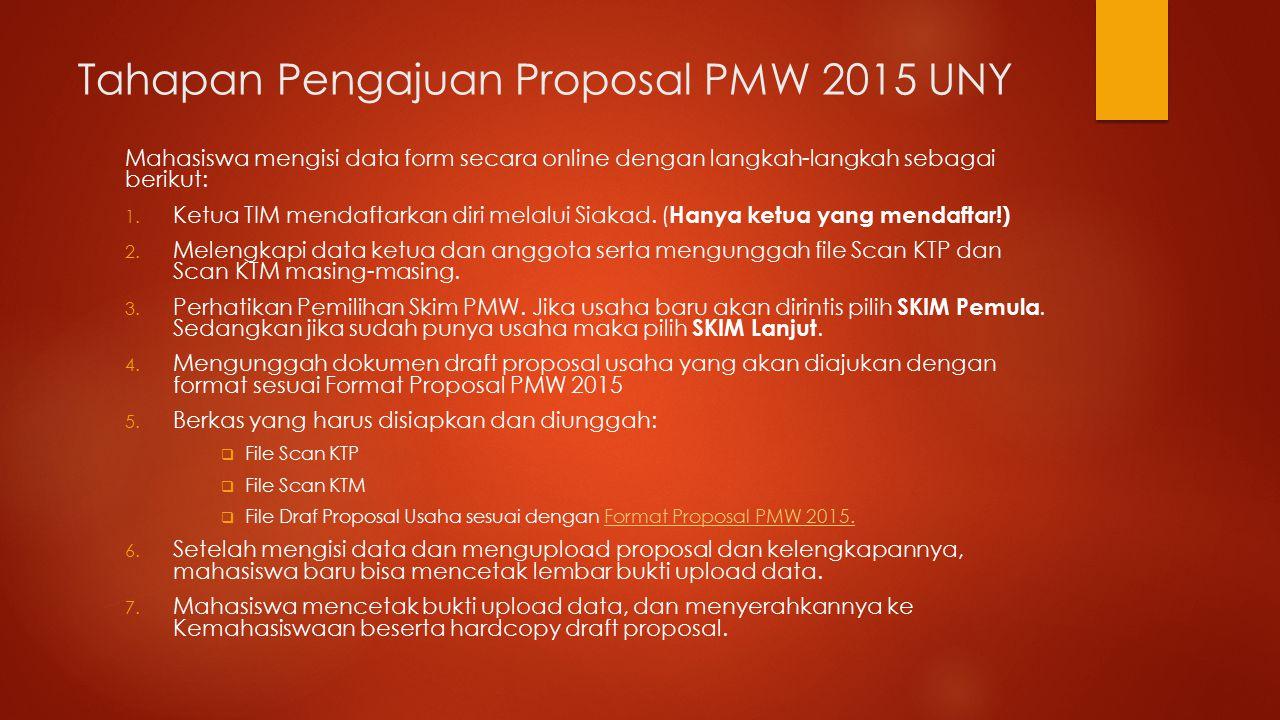 Tahapan Pengajuan Proposal PMW 2015 UNY Mahasiswa mengisi data form secara online dengan langkah-langkah sebagai berikut: 1.