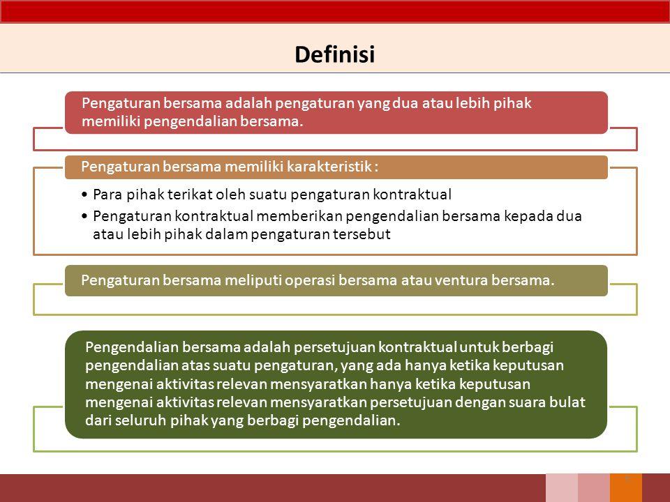 Definisi 5 Pengaturan bersama adalah pengaturan yang dua atau lebih pihak memiliki pengendalian bersama. Para pihak terikat oleh suatu pengaturan kont