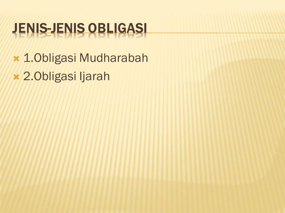  1.Obligasi Mudharabah  2.Obligasi Ijarah