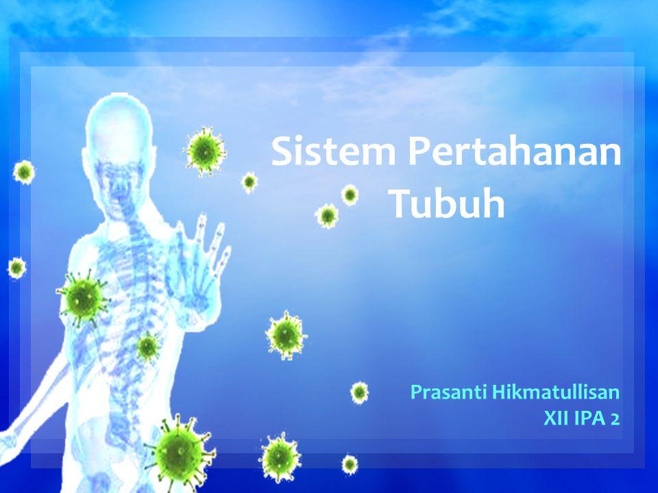 Sistem Pertahanan tubuh berfungsi melindungi tubuh dari serangan benda asing (bakteri, patogen dan virus) atau bibit penyakit yang masuk ke tubuh.