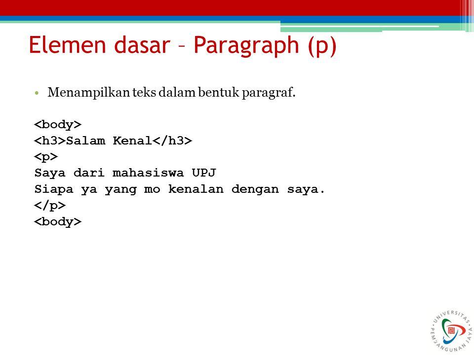 27 Elemen dasar – Paragraph (p) Menampilkan teks dalam bentuk paragraf.