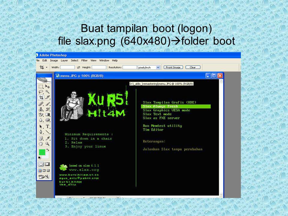 Buat tampilan boot (logon) file slax.png (640x480)  folder boot