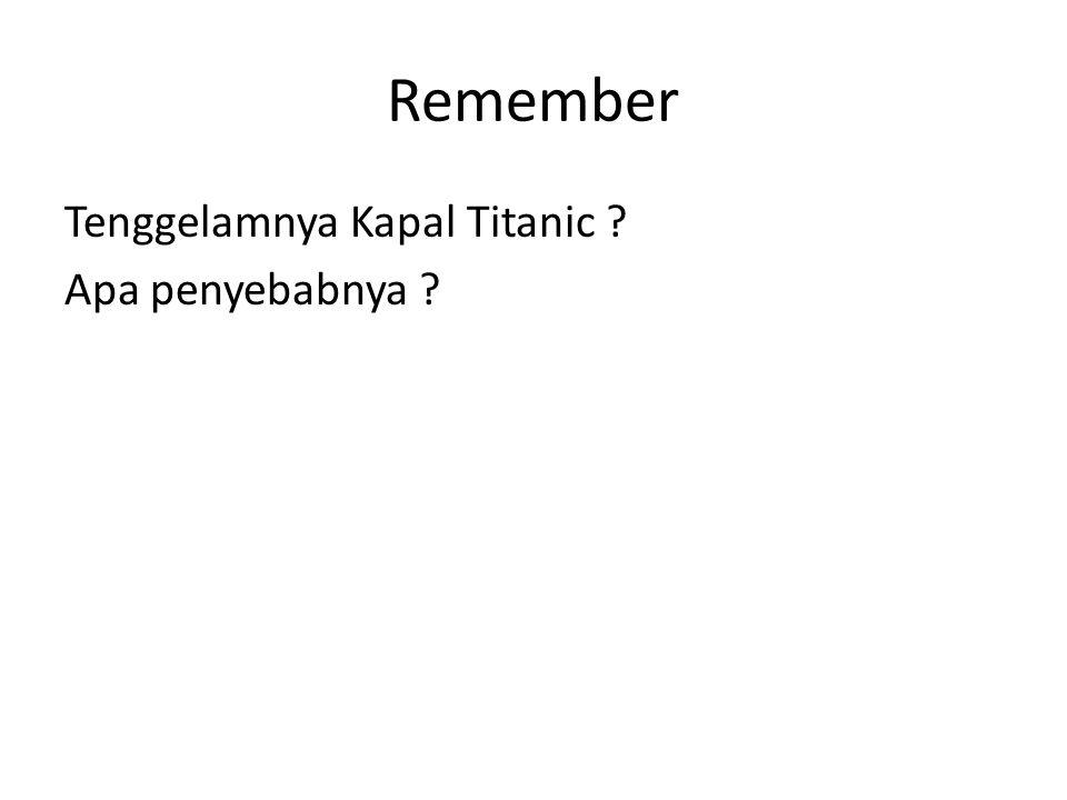 Remember Tenggelamnya Kapal Titanic ? Apa penyebabnya ?
