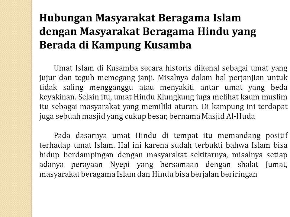 Hubungan Masyarakat Beragama Islam dengan Masyarakat Beragama Hindu yang Berada di Kampung Kusamba Umat Islam di Kusamba secara historis dikenal sebag