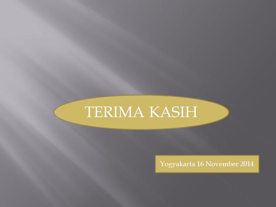 TERIMA KASIH Yogyakarta 16 November 2014