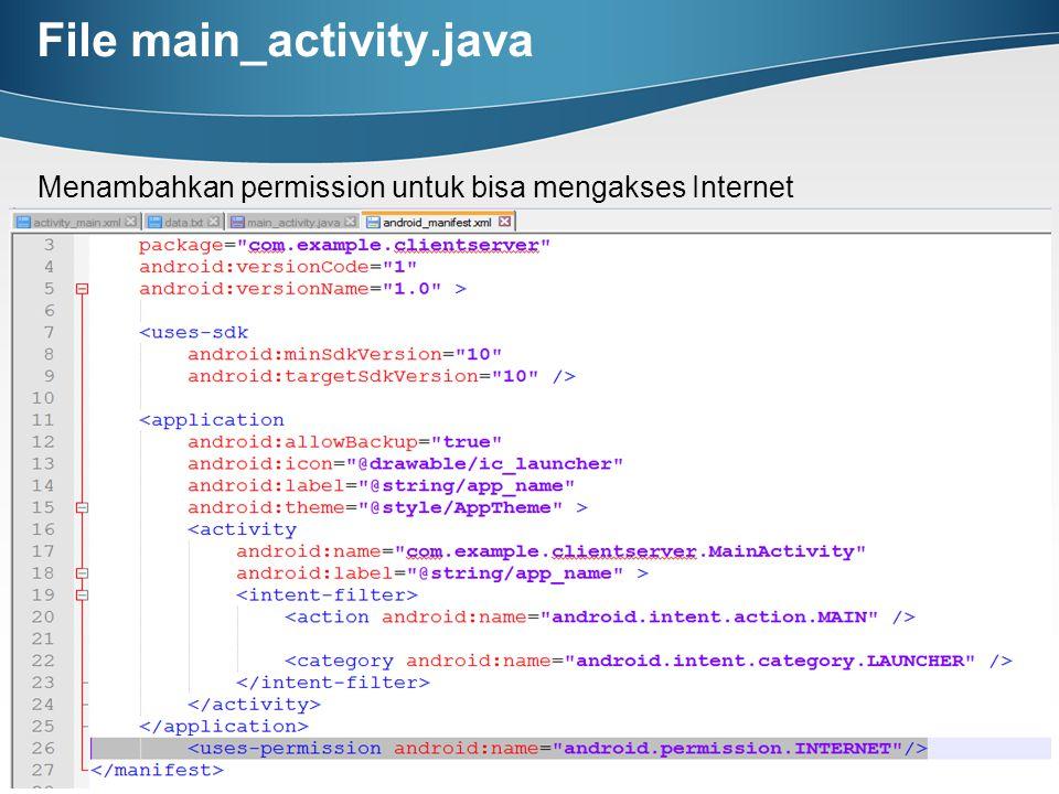 File main_activity.java Menambahkan permission untuk bisa mengakses Internet