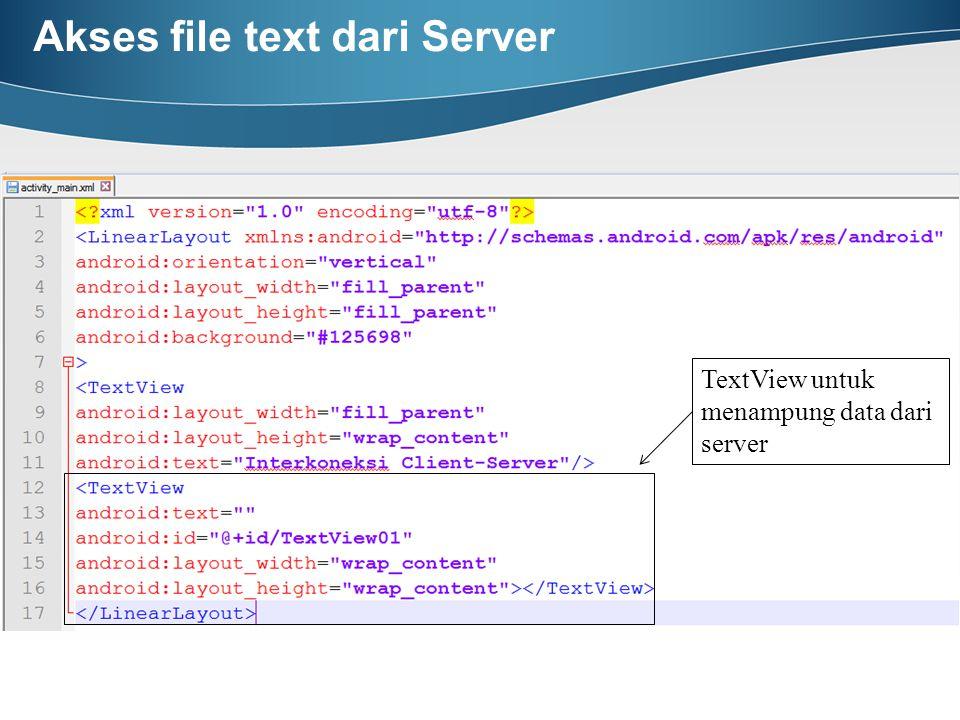 Akses file text dari Server TextView untuk menampung data dari server