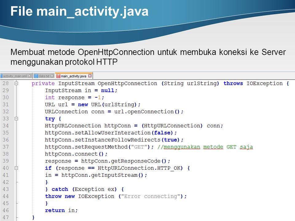 Membuat metode OpenHttpConnection untuk membuka koneksi ke Server menggunakan protokol HTTP