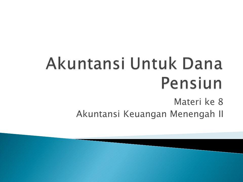 Materi ke 8 Akuntansi Keuangan Menengah II