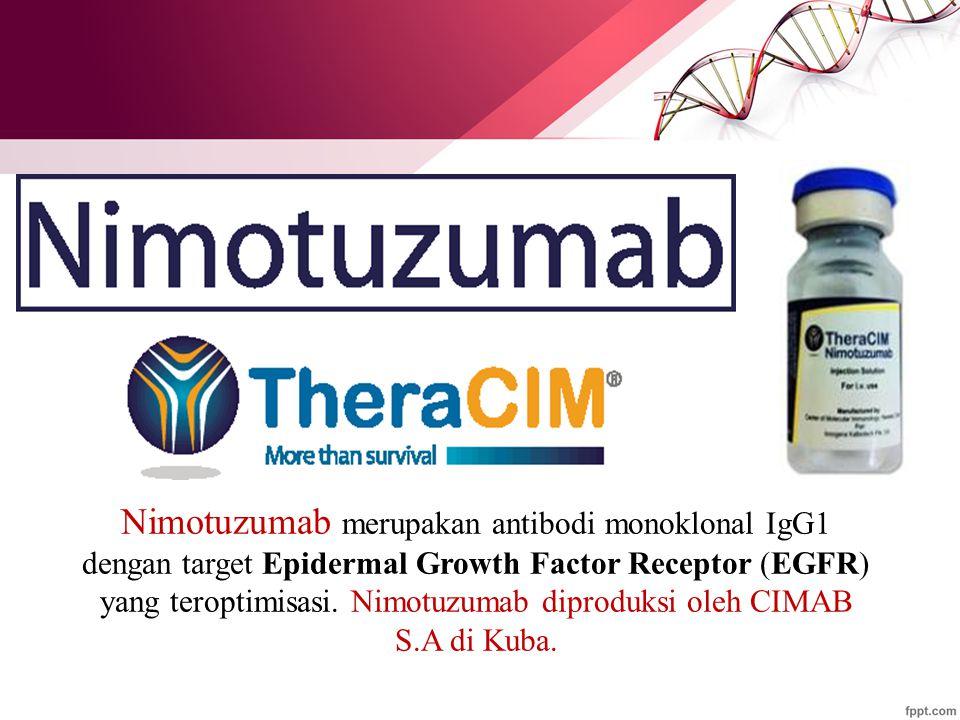 Nimotuzumab merupakan antibodi monoklonal IgG1 dengan target Epidermal Growth Factor Receptor (EGFR) yang teroptimisasi.