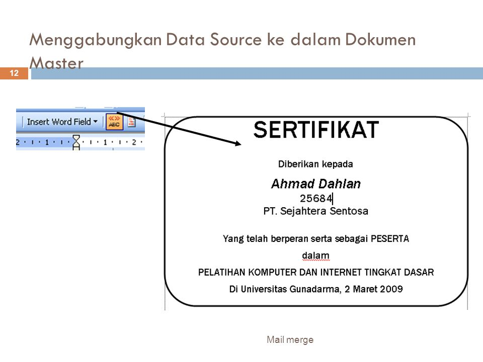 Menggabungkan Data Source ke dalam Dokumen Master Mail merge 12