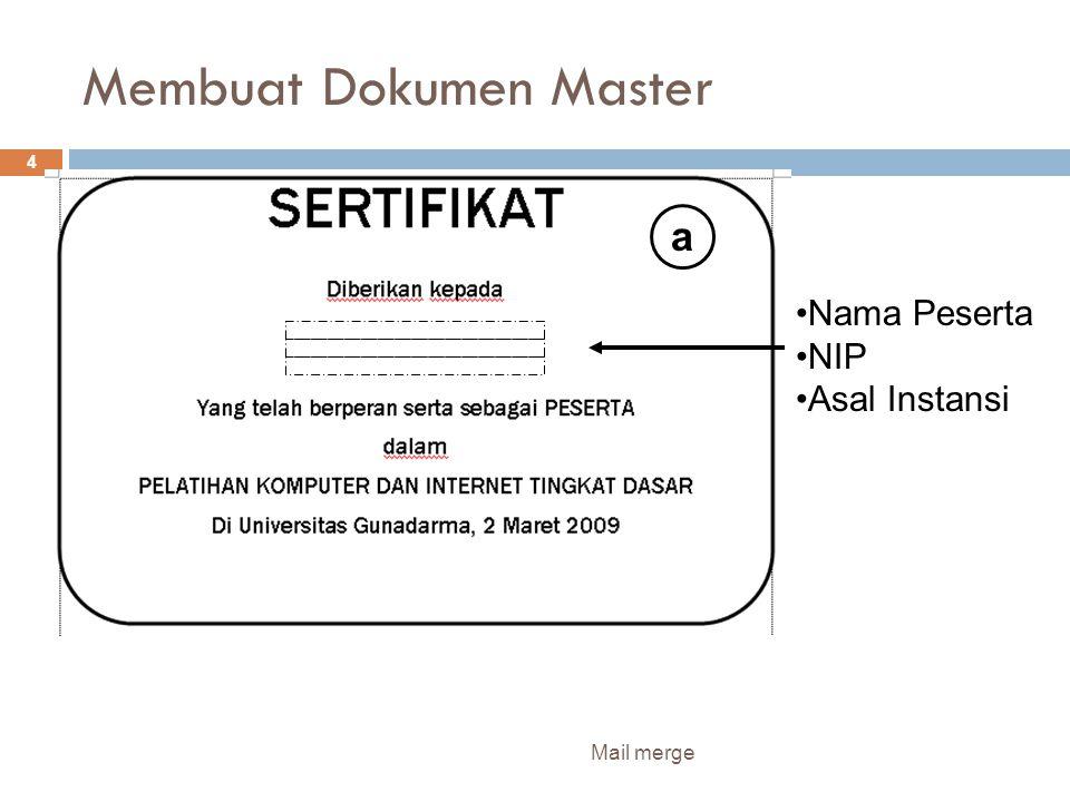 Membuat Dokumen Master Mail merge 4 Nama Peserta NIP Asal Instansi a