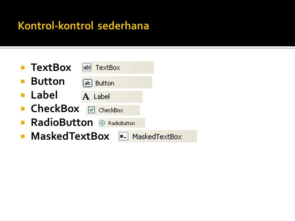  TextBox  Button  Label  CheckBox  RadioButton  MaskedTextBox