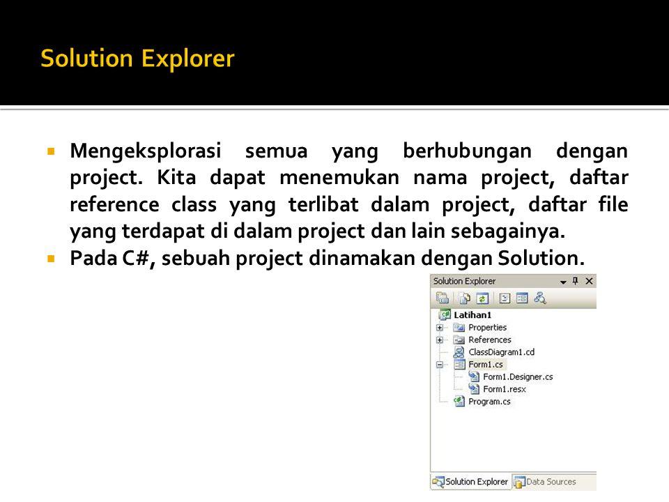 Mengeksplorasi semua yang berhubungan dengan project. Kita dapat menemukan nama project, daftar reference class yang terlibat dalam project, daftar