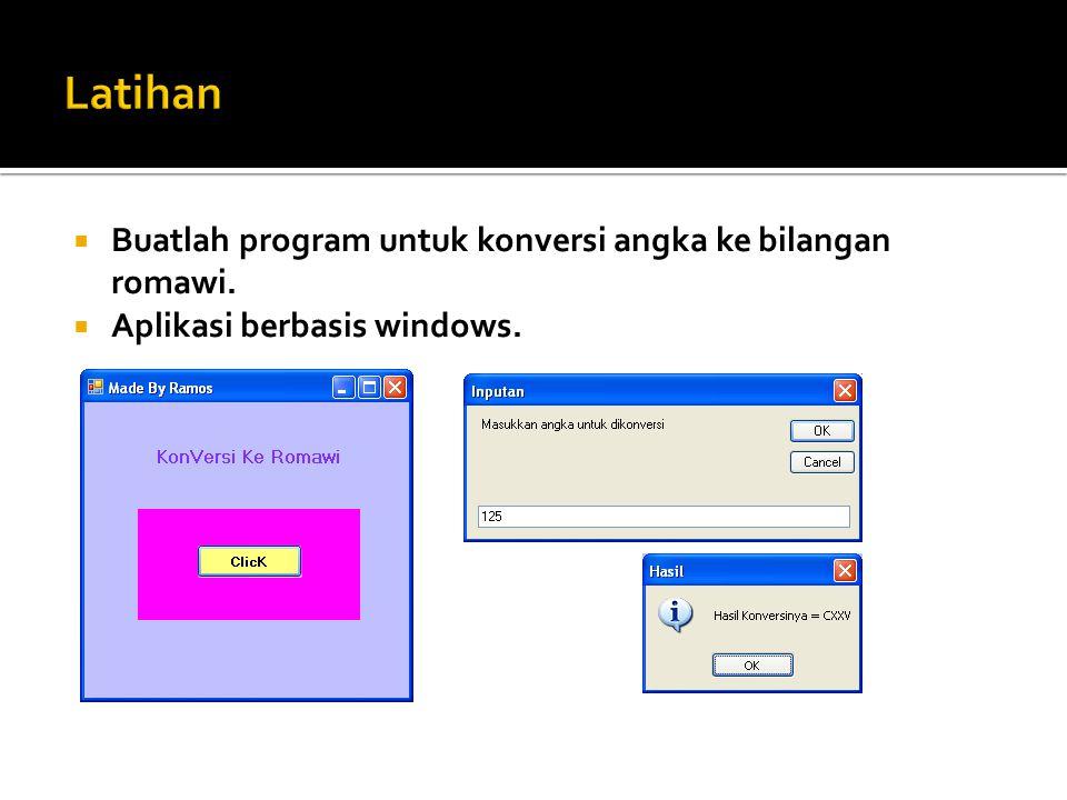  Buatlah program untuk konversi angka ke bilangan romawi.  Aplikasi berbasis windows.