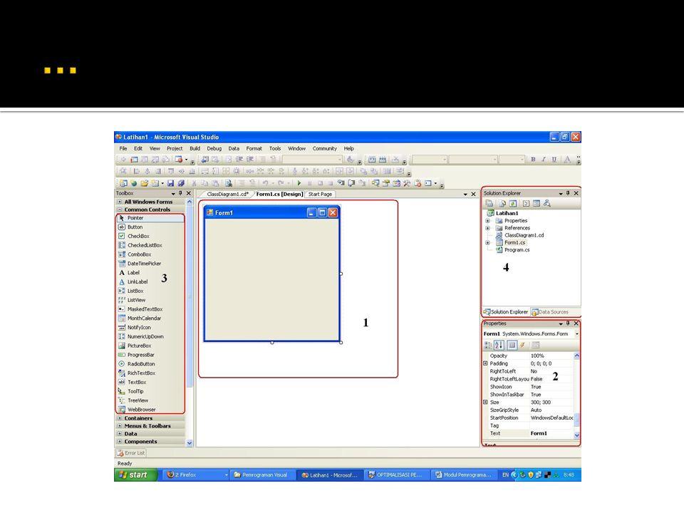  Form  Form merupakan area atau tempat untuk meletakkan berbagai komponen objek (kontrol atau komponen) yang ada pada toolbox dalam proses mendesain antarmuka sebuah aplikasi.