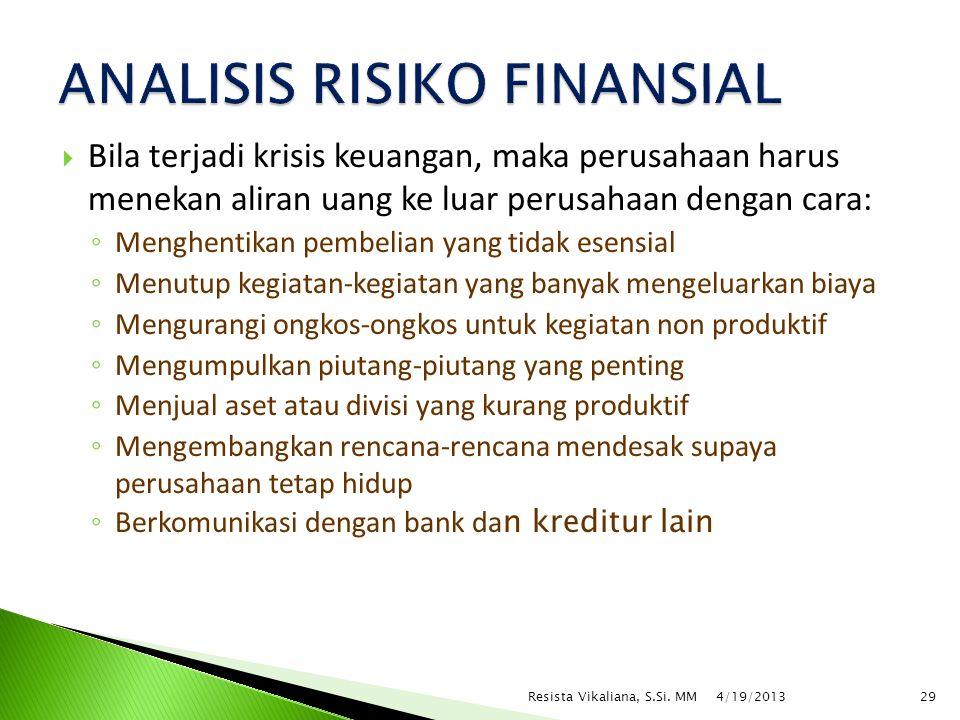  Bila terjadi krisis keuangan, maka perusahaan harus menekan aliran uang ke luar perusahaan dengan cara: ◦ Menghentikan pembelian yang tidak esensial