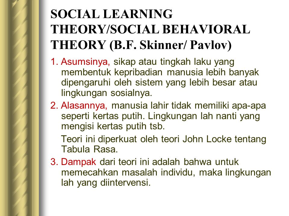 SOCIAL LEARNING THEORY/SOCIAL BEHAVIORAL THEORY (B.F.