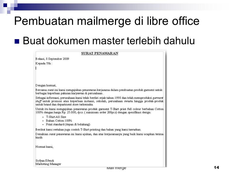 Pembuatan mailmerge di libre office Mail merge 14 Buat dokumen master terlebih dahulu