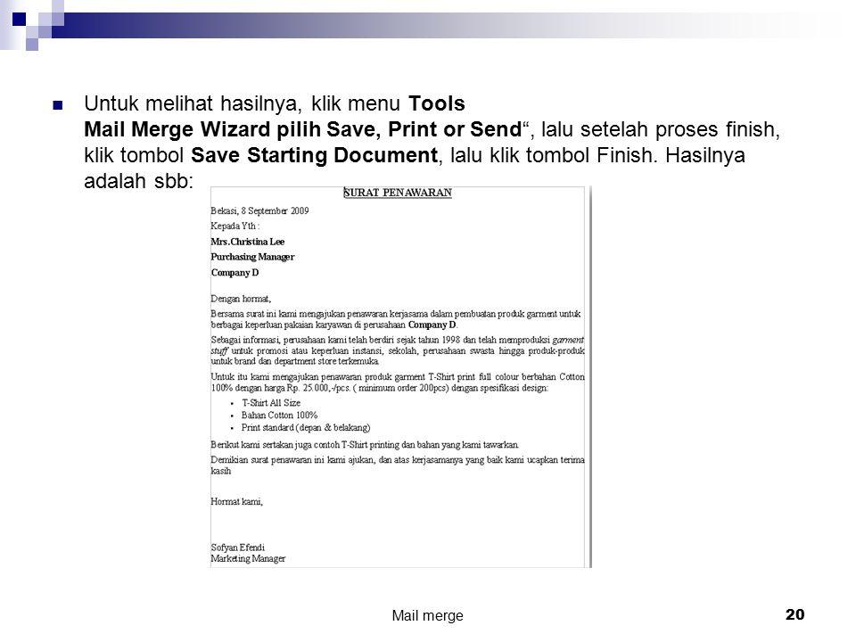 """Untuk melihat hasilnya, klik menu Tools Mail Merge Wizard pilih Save, Print or Send"""", lalu setelah proses finish, klik tombol Save Starting Document,"""