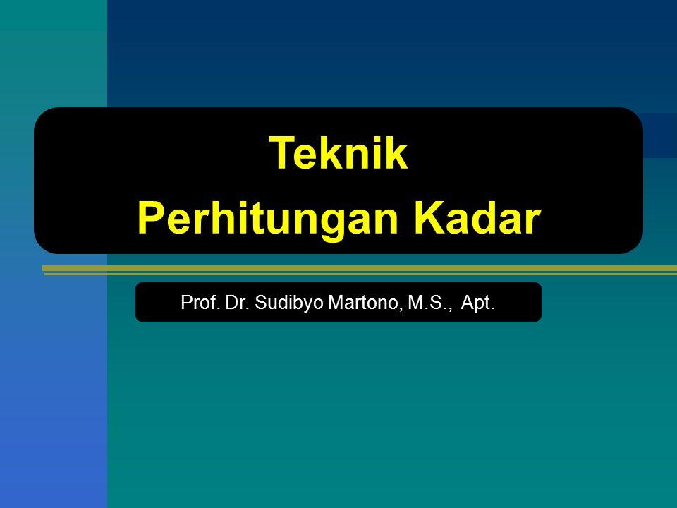 Teknik Perhitungan Kadar Prof. Dr. Sudibyo Martono, M.S., Apt.
