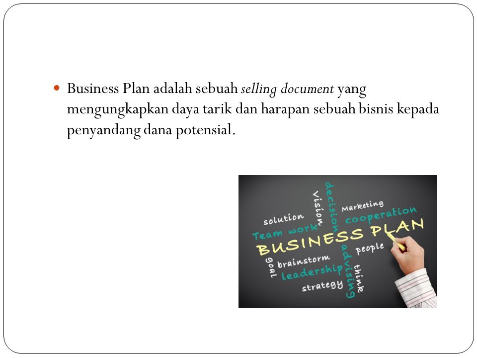 Business plan membantu menentukan akan menjadi seperti apa perusahaan itu nantinya, siapa yang akan mengoperasikannya (dan bagaimana tingkat pengalaman mereka), dan area persaingan yang akan diambil, serta nilai jual unik yang diharapkan akan membawa keberhasilan.